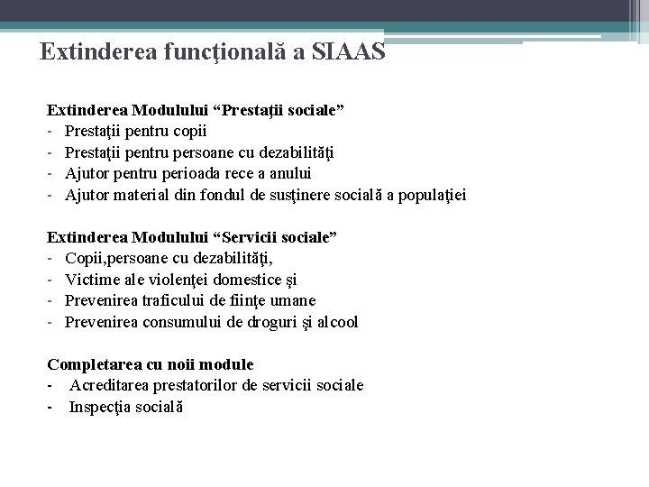 """Extinderea funcţională a SIAAS Extinderea Modulului """"Prestaţii sociale"""" - Prestaţii pentru copii - Prestaţii"""