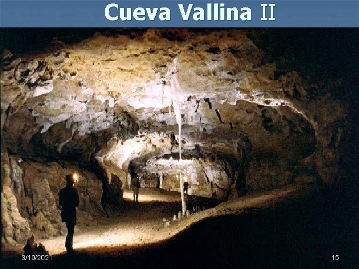 Cueva Vallina II 3/10/2021 15