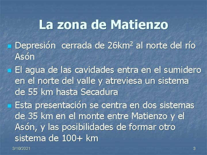 La zona de Matienzo n n n Depresión cerrada de 26 km 2 al