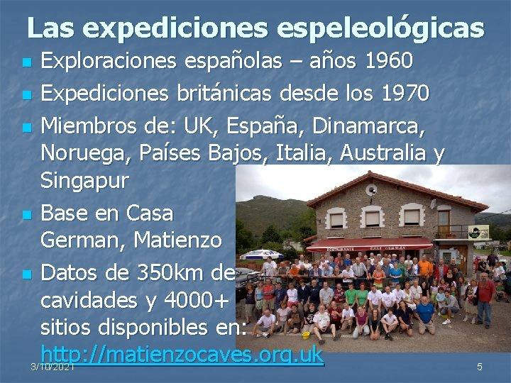 Las expediciones espeleológicas Exploraciones españolas – años 1960 n Expediciones británicas desde los 1970