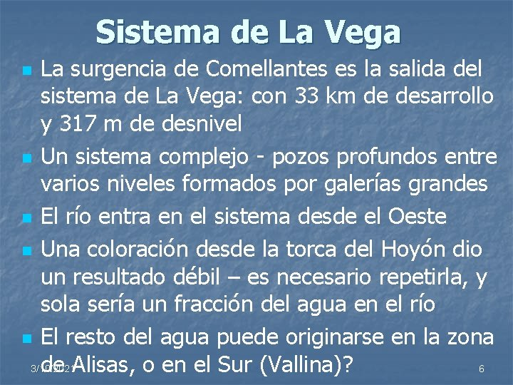 Sistema de La Vega La surgencia de Comellantes es la salida del sistema de