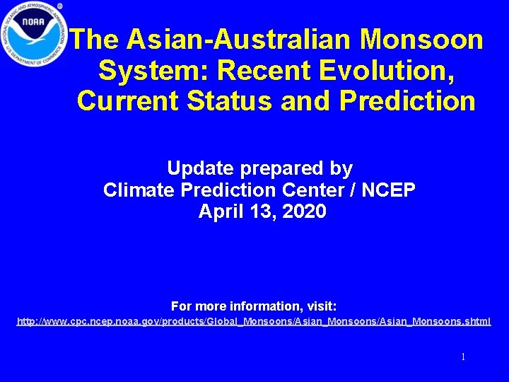 The Asian-Australian Monsoon System: Recent Evolution, Current Status and Prediction Update prepared by Climate