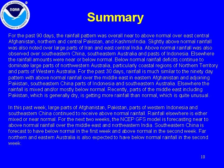 Summary For the past 90 days, the rainfall pattern was overall near to above