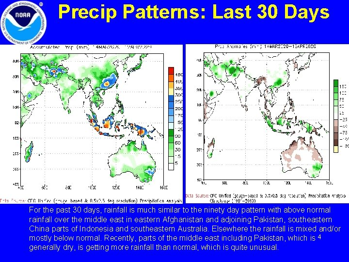 Precip Patterns: Last 30 Days For the past 30 days, rainfall is much similar