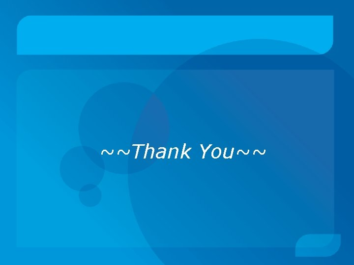 ~~Thank You~~