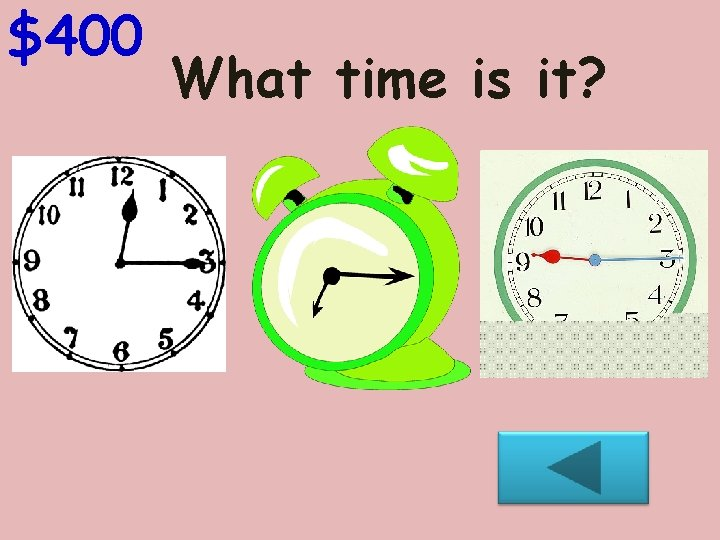 $400 What time is it?