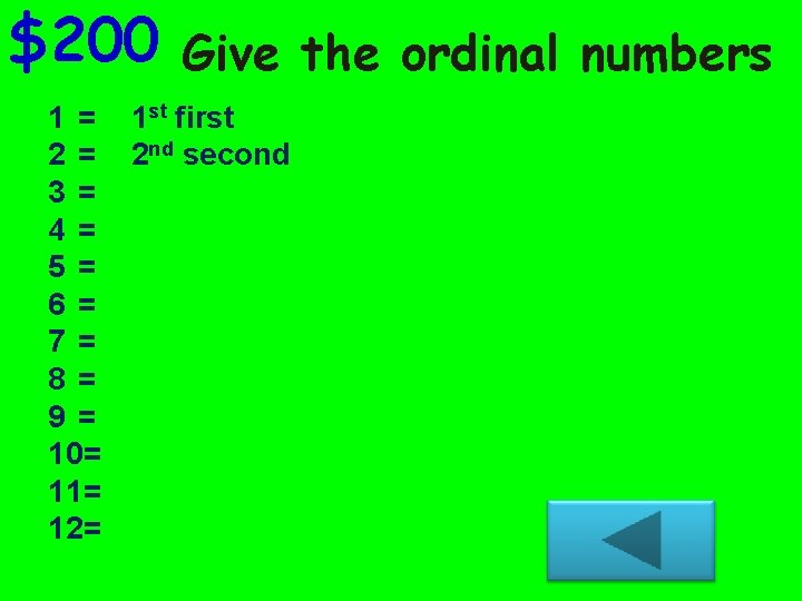 $200 Give the ordinal numbers 1 = 1 st first 2 = 2 nd