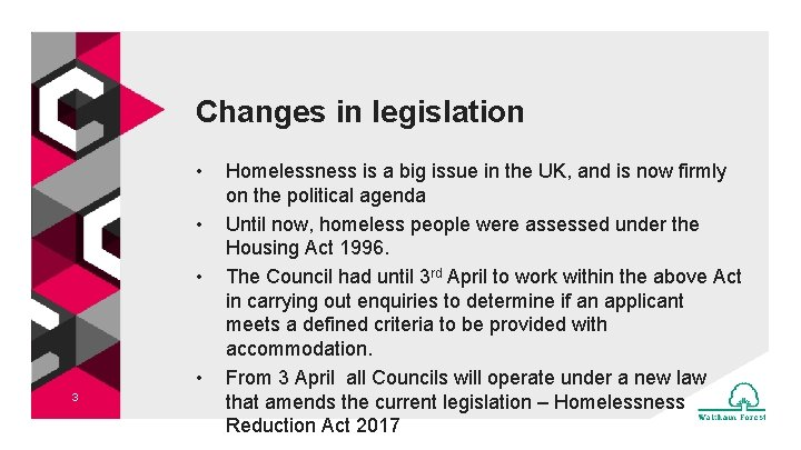 Changes in legislation • • 3 Homelessness is a big issue in the UK,