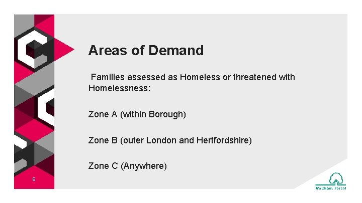 Areas of Demand Families assessed as Homeless or threatened with Homelessness: Zone A (within