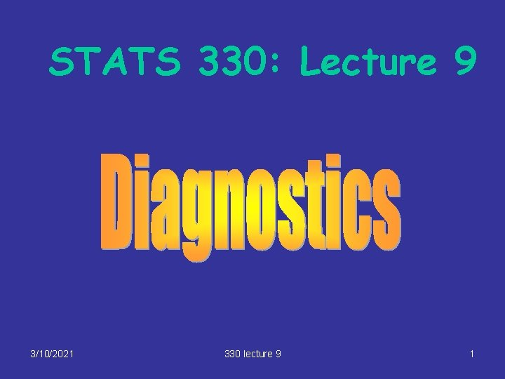 STATS 330: Lecture 9 3/10/2021 330 lecture 9 1