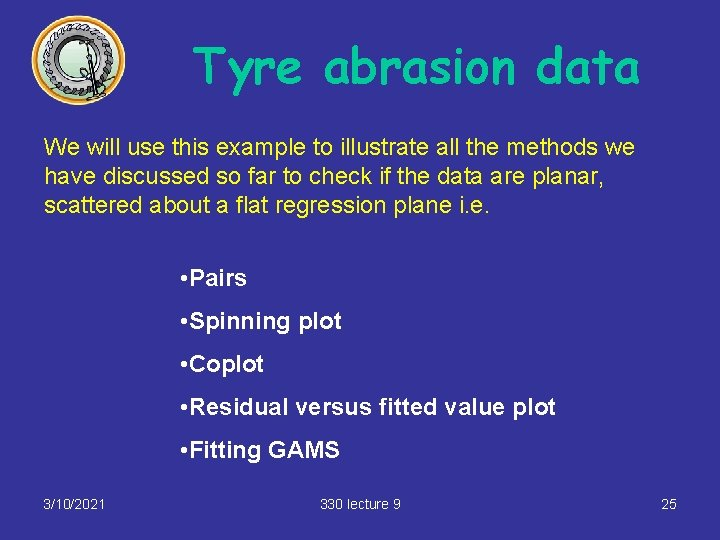 Tyre abrasion data We will use this example to illustrate all the methods we