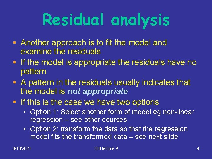 Residual analysis § Another approach is to fit the model and examine the residuals
