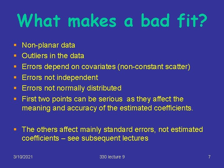 What makes a bad fit? § § § Non-planar data Outliers in the data