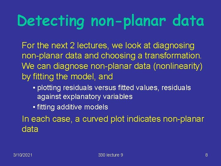 Detecting non-planar data For the next 2 lectures, we look at diagnosing non-planar data