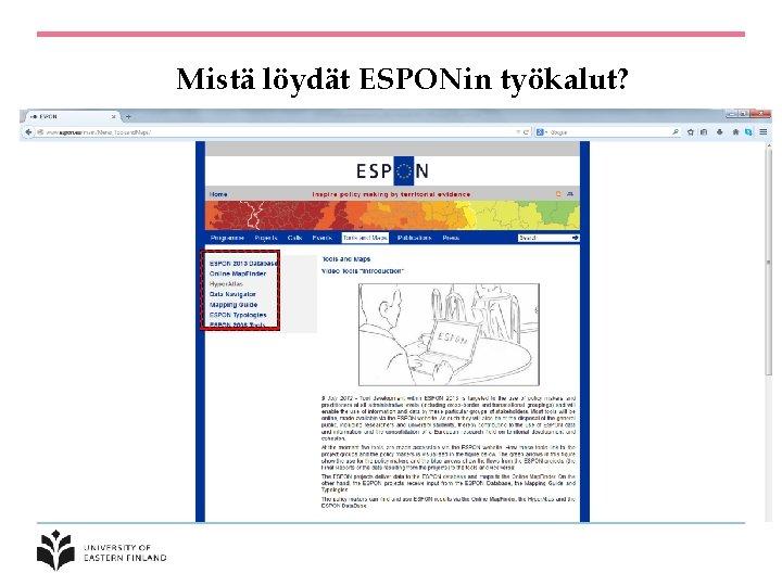 Mistä löydät ESPONin työkalut? www. espon. eu