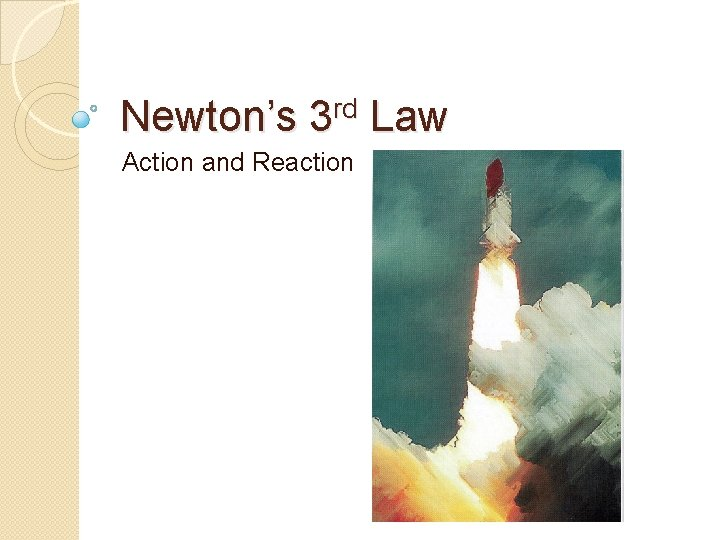 Newton's 3 rd Law Action and Reaction