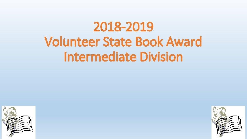 2018 -2019 Volunteer State Book Award Intermediate Division
