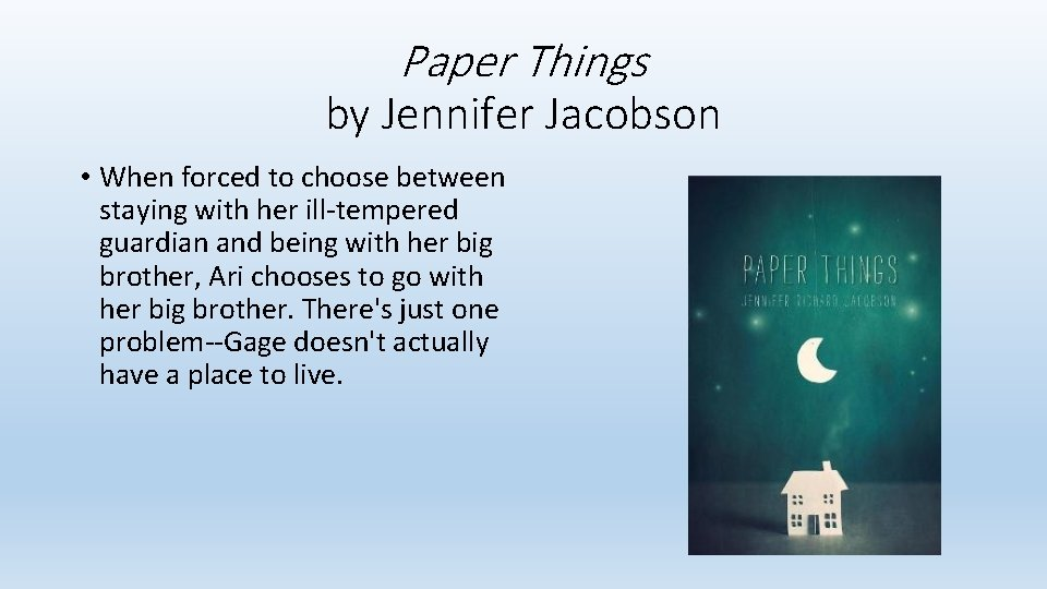 Paper Things by Jennifer Jacobson • When forced to choose between staying with her