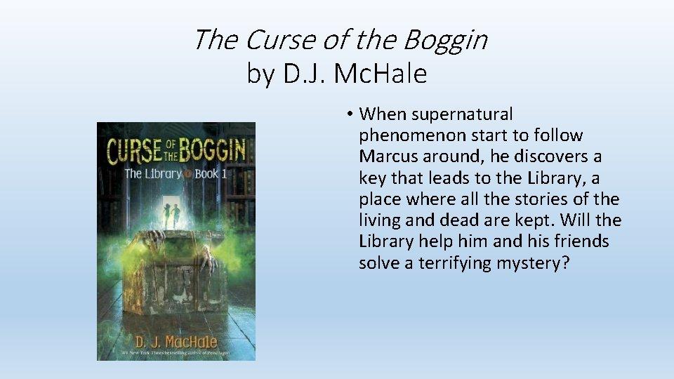 The Curse of the Boggin by D. J. Mc. Hale • When supernatural phenomenon