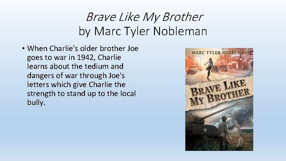 Brave Like My Brother by Marc Tyler Nobleman • When Charlie's older brother Joe