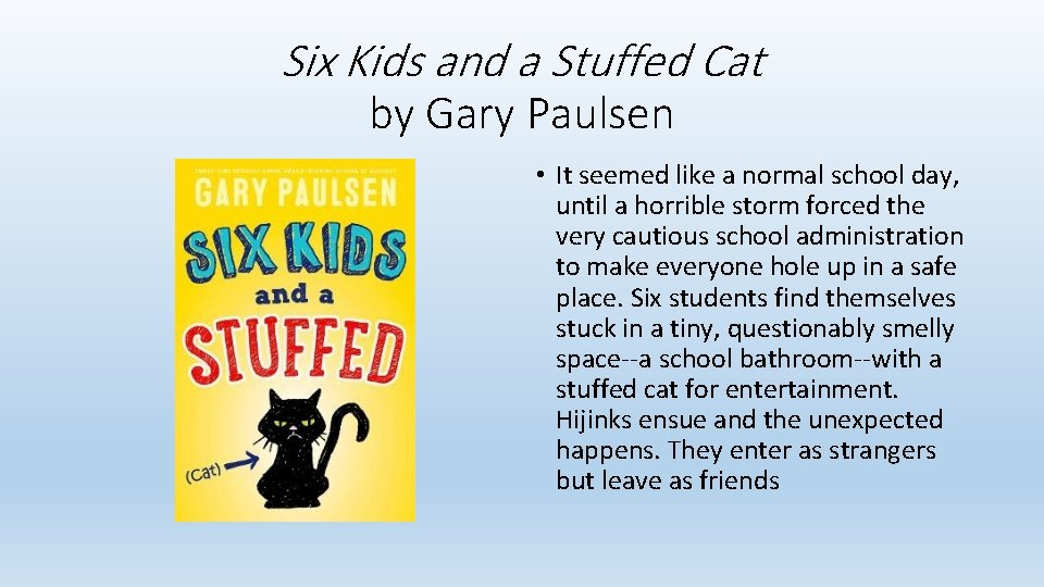 Six Kids and a Stuffed Cat by Gary Paulsen • It seemed like a