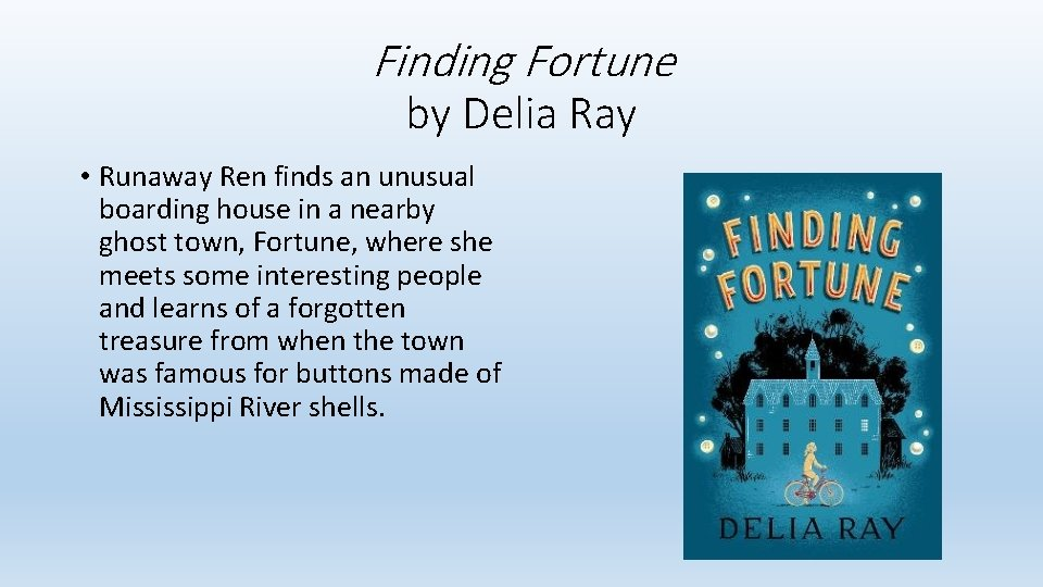 Finding Fortune by Delia Ray • Runaway Ren finds an unusual boarding house in