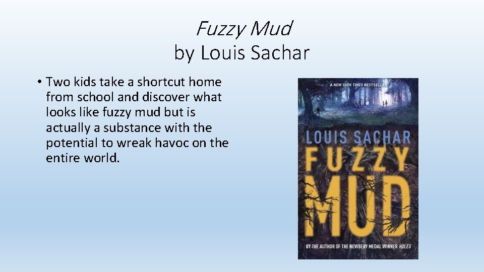 Fuzzy Mud by Louis Sachar • Two kids take a shortcut home from school