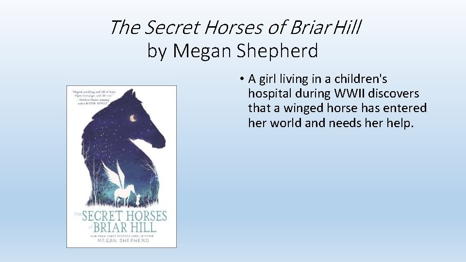 The Secret Horses of Briar Hill by Megan Shepherd • A girl living in