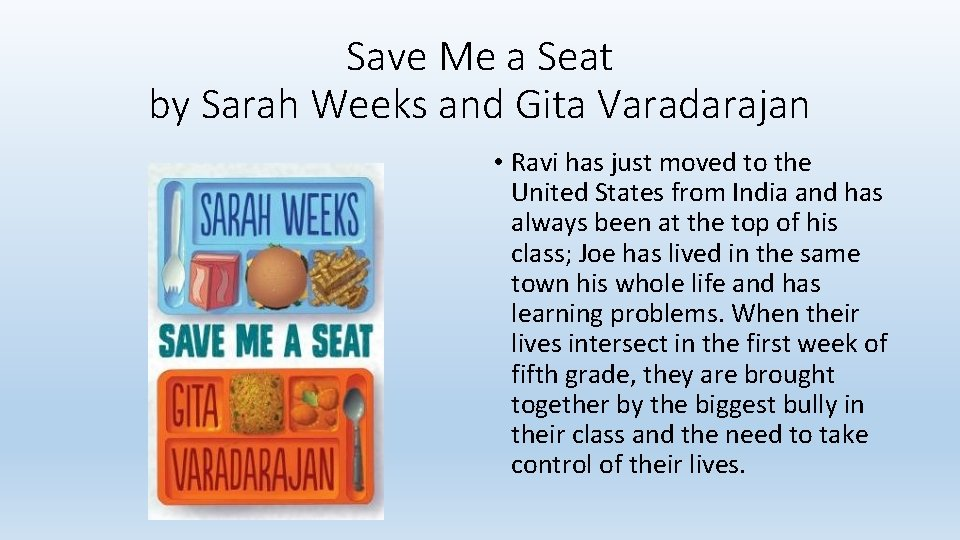 Save Me a Seat by Sarah Weeks and Gita Varadarajan • Ravi has just