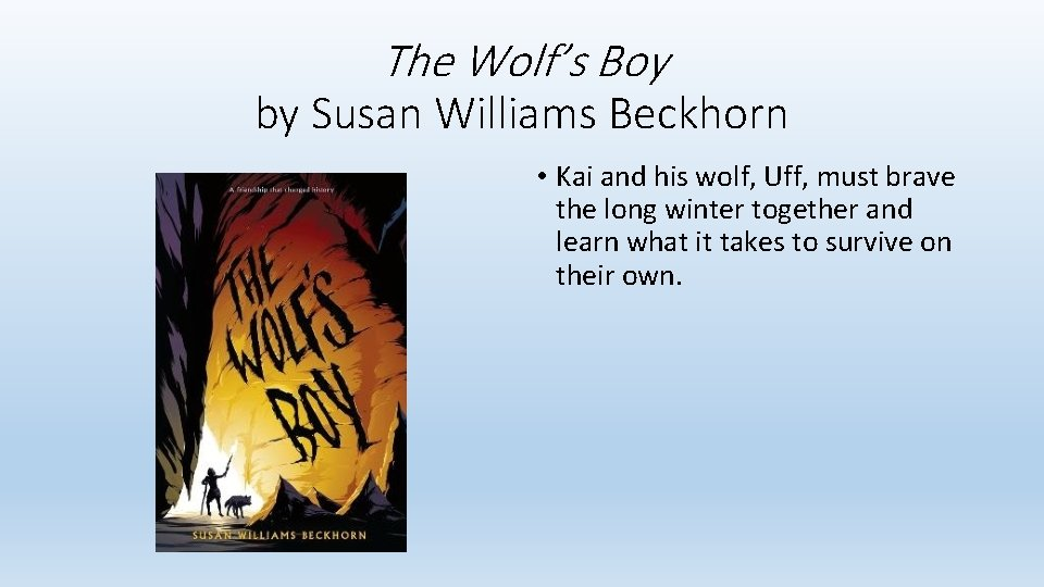 The Wolf's Boy by Susan Williams Beckhorn • Kai and his wolf, Uff, must