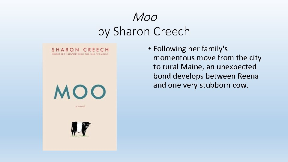 Moo by Sharon Creech • Following her family's momentous move from the city to