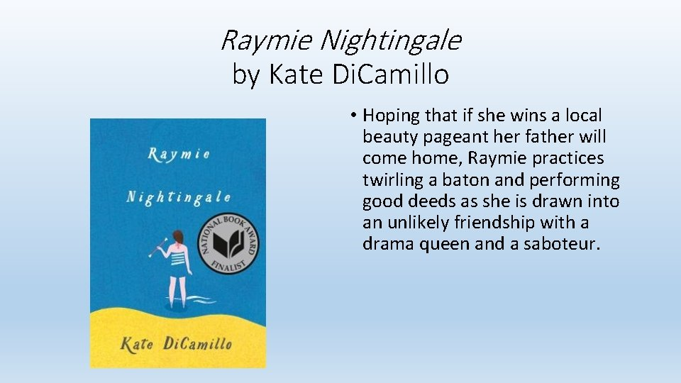 Raymie Nightingale by Kate Di. Camillo • Hoping that if she wins a local