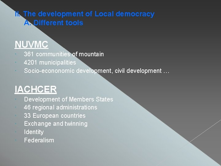 II. The development of Local democracy A. Different tools NUVMC 361 communities of mountain