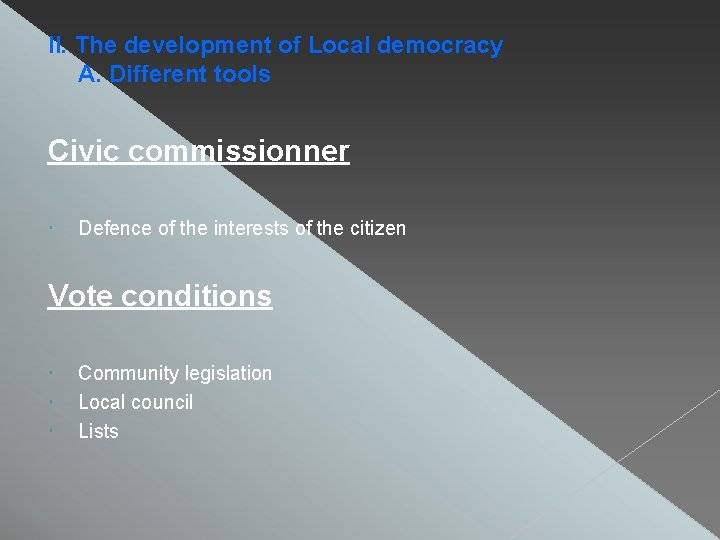 II. The development of Local democracy A. Different tools Civic commissionner Defence of the