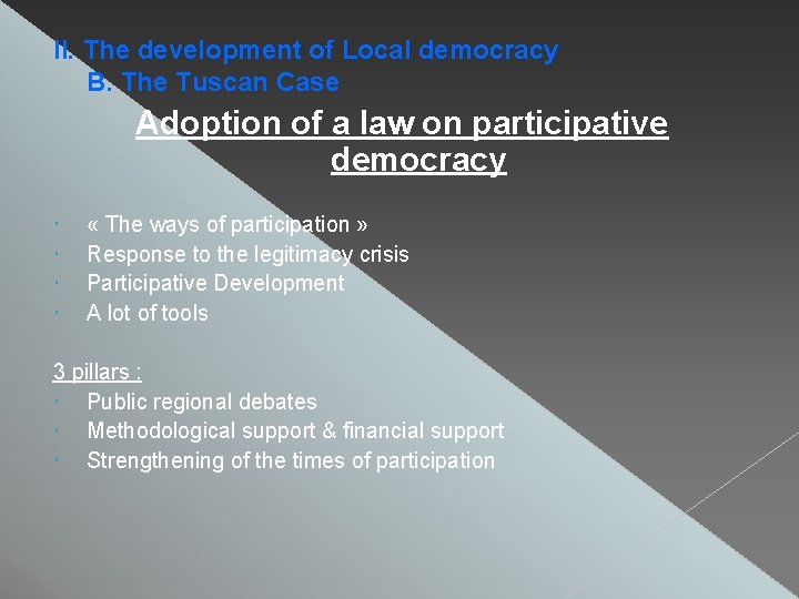 II. The development of Local democracy B. The Tuscan Case Adoption of a law