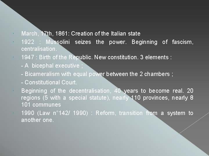 March, 17 th, 1861: Creation of the Italian state 1922 : Mussolini seizes