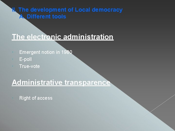 II. The development of Local democracy A. Different tools The electronic administration Emergent notion