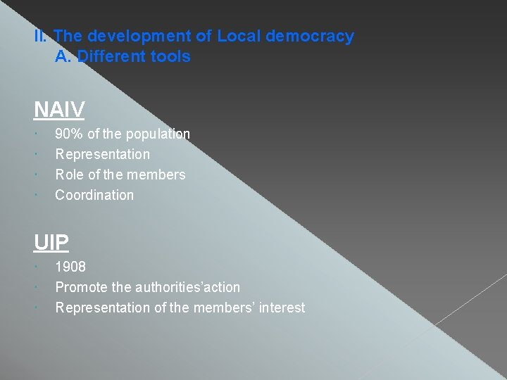II. The development of Local democracy A. Different tools NAIV 90% of the population