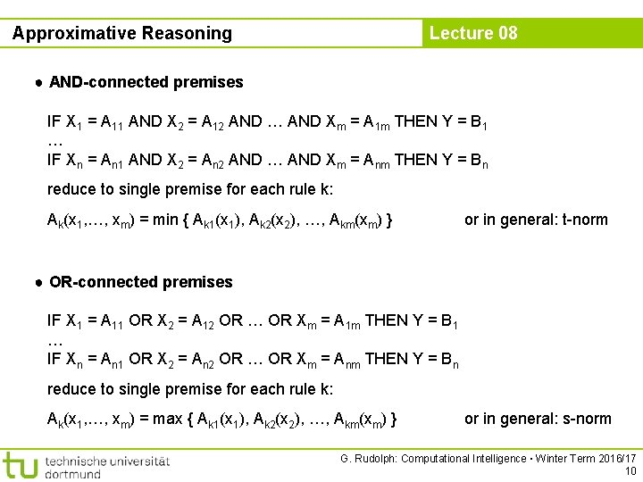 Approximative Reasoning Lecture 08 ● AND-connected premises IF X 1 = A 11 AND