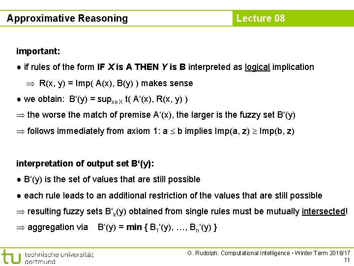 Approximative Reasoning Lecture 08 important: ● if rules of the form IF X is