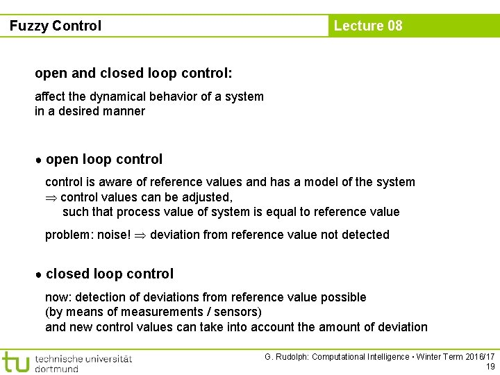 Fuzzy Control Lecture 08 open and closed loop control: affect the dynamical behavior of