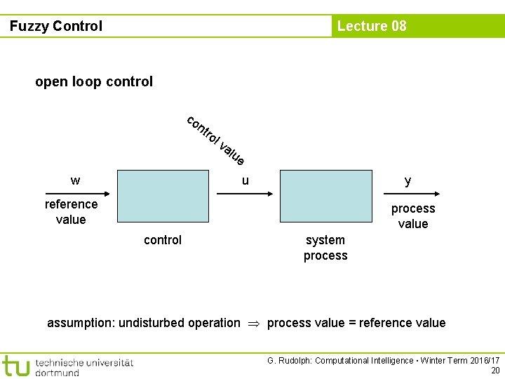 Fuzzy Control Lecture 08 open loop control co nt w ro lv alu e