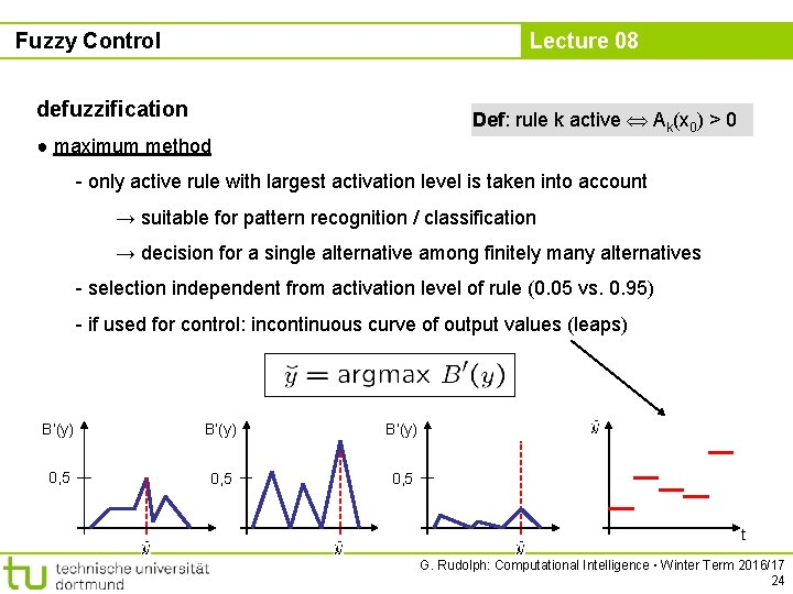 Fuzzy Control Lecture 08 defuzzification Def: rule k active Ak(x 0) > 0 ●