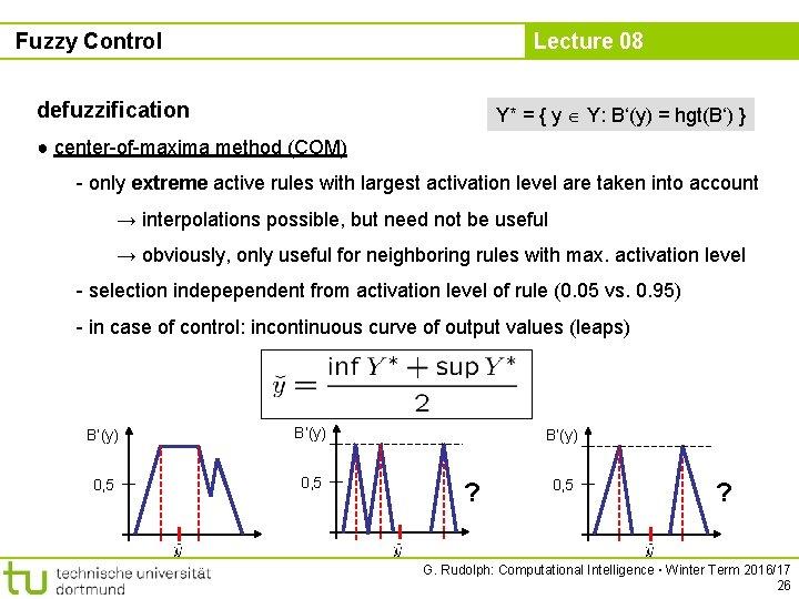 Fuzzy Control Lecture 08 defuzzification Y* = { y Y: B'(y) = hgt(B') }