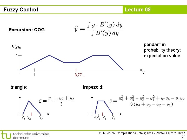 Fuzzy Control Lecture 08 Excursion: COG pendant in probability theory: expectation value B'(y) 1