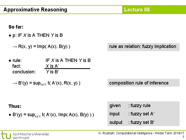Approximative Reasoning Lecture 08 So far: ● p: IF X is A THEN Y