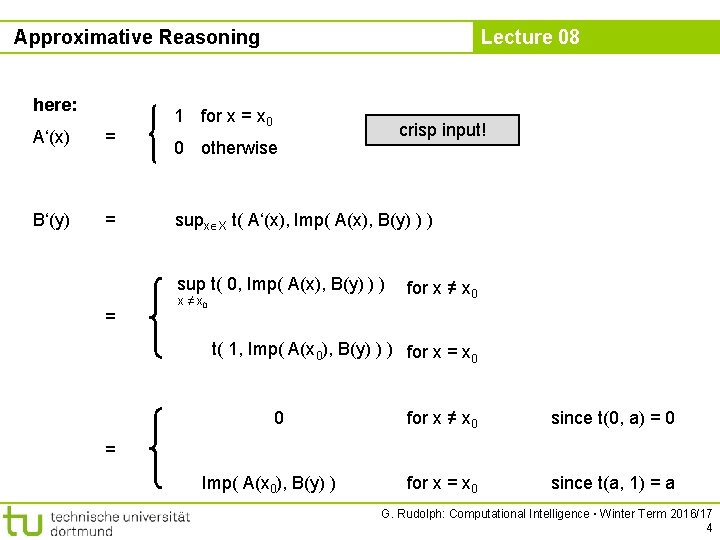 Approximative Reasoning here: A'(x) = B'(y) = Lecture 08 1 for x = x