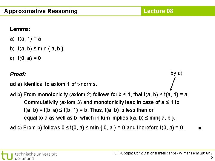 Approximative Reasoning Lecture 08 Lemma: a) t(a, 1) = a b) t(a, b) ≤