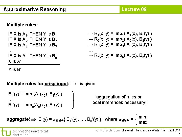 Approximative Reasoning Lecture 08 Multiple rules: IF X is A 1, THEN Y is