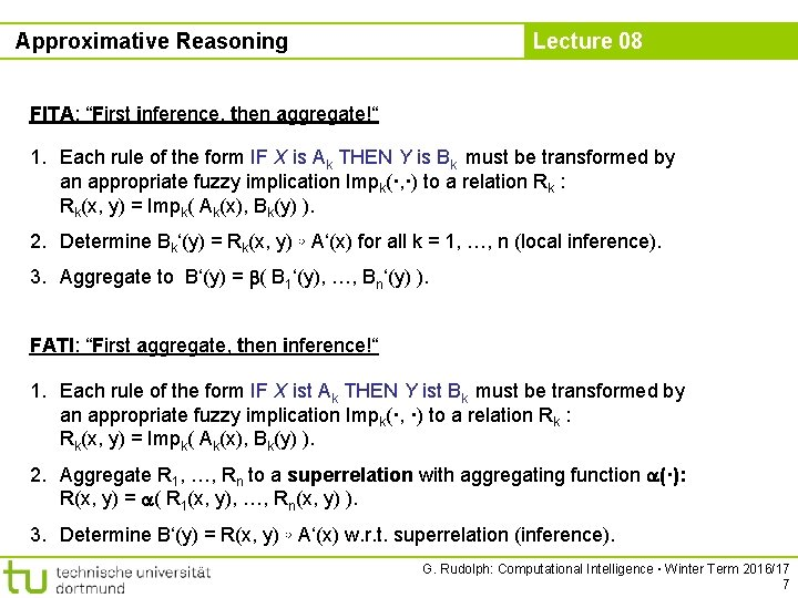 """Approximative Reasoning Lecture 08 FITA: """"First inference, then aggregate!"""" 1. Each rule of the"""